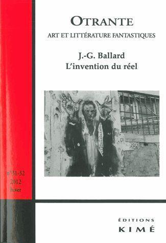 OTRANTE N 31-32 - J-G BALLARD,L'INVENTION DU REEL