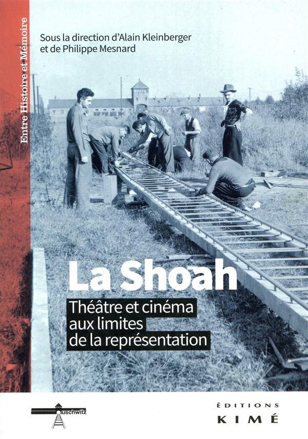 LA SHOAH - THEATRE ET CINEMA AUX LIMITES DE LA REPR