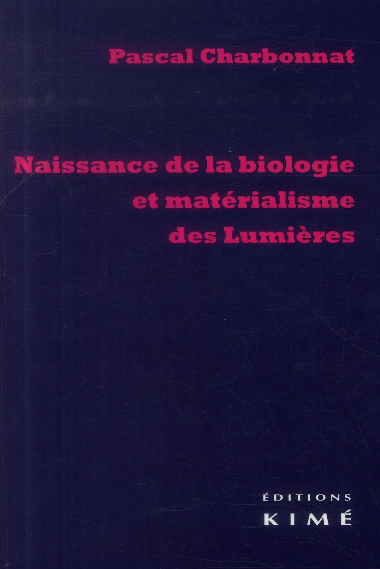 NAISSANCE DE LA BIOLOGIE ET MATERIALISME DES LUMIERES