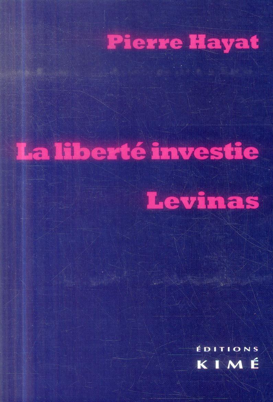 LA LIBERTE INVESTIE LEVINAS