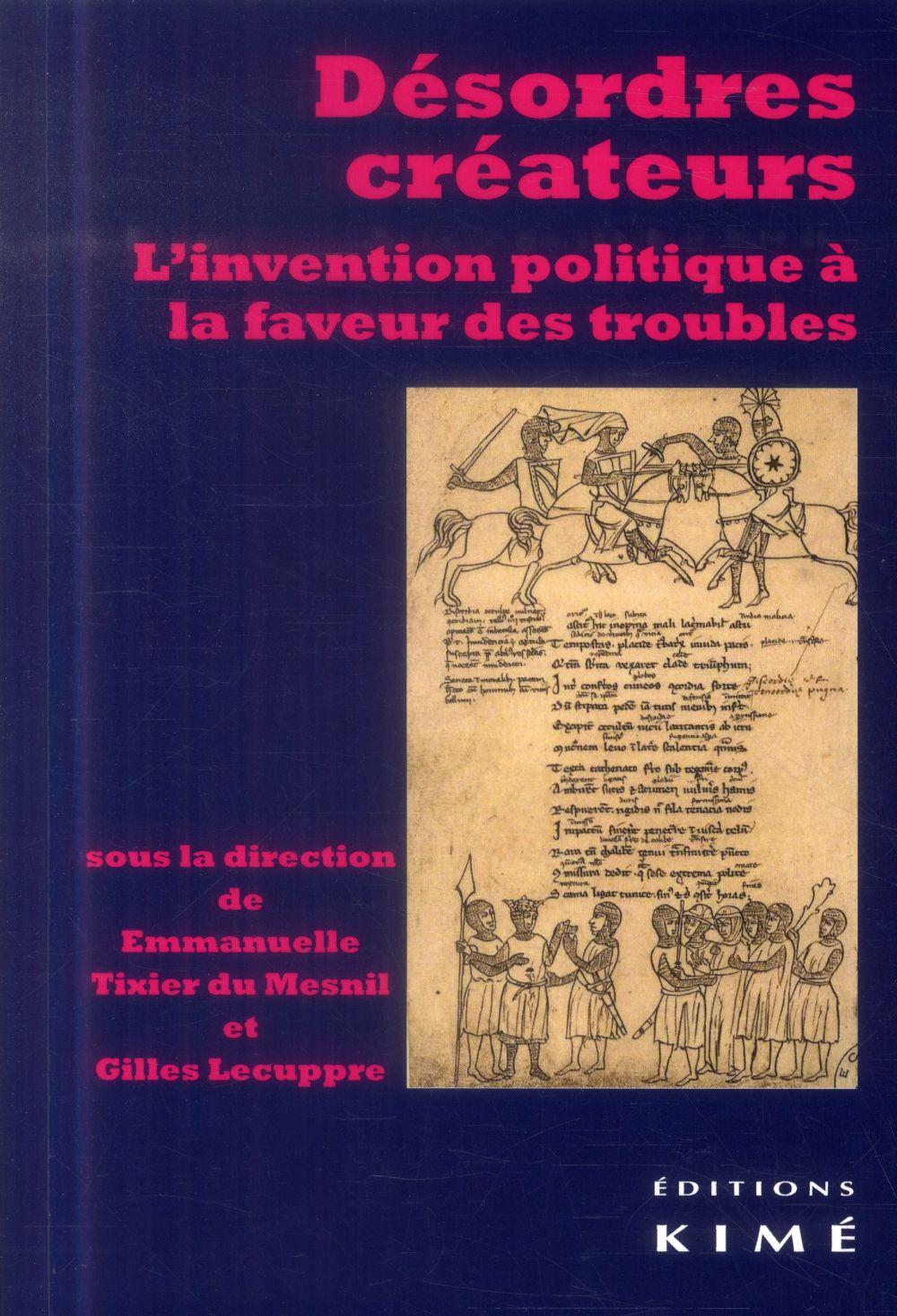 DESORDRES CREATEURS - L'INVENTION POLITIQUE A LA FAVEUR DES...