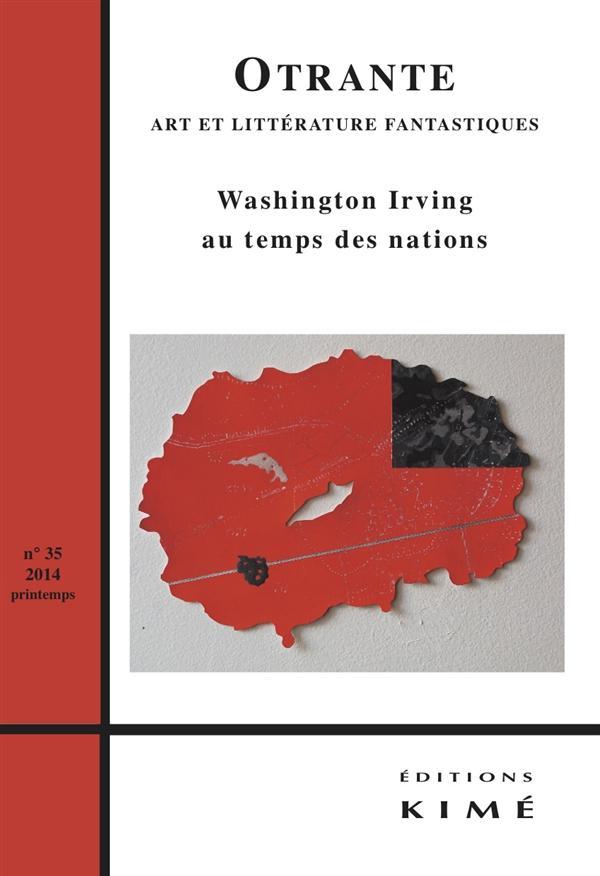 OTRANTE N 35 - WASHINGTON IRVING AU TEMPS DES NATIONS