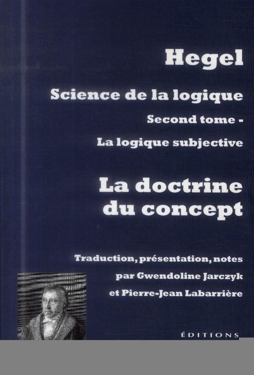 LA DOCTRINE DU CONCEPT - SCIENCE DE LA LOGIQUE T. 2
