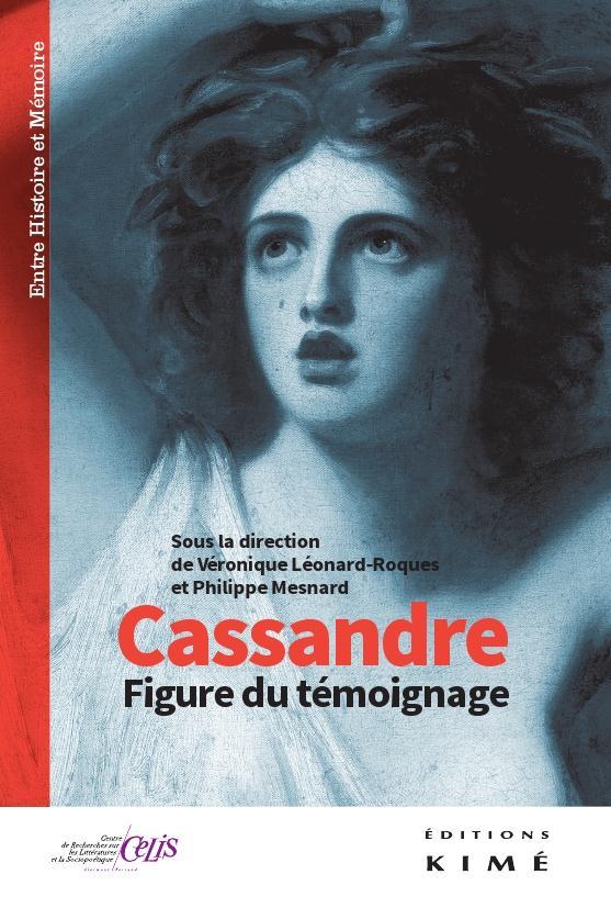 CASSANDRE - FIGURE DU TEMOIGNAGE