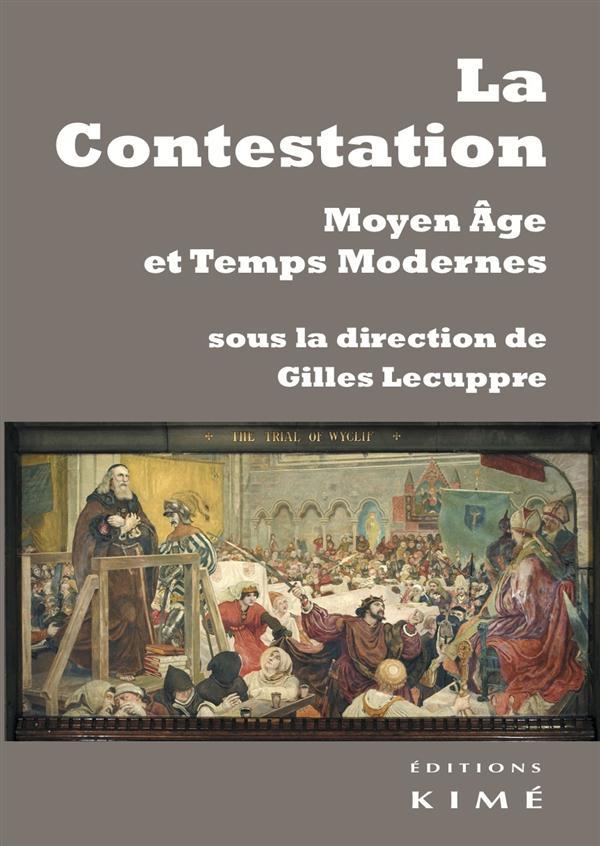 LA CONTESTATION - MOYEN AGE ET TEMPS MODERNES