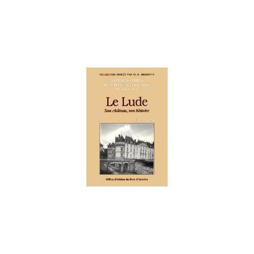 LE LUDE, SON CHATEAU, SON HISTOIRE