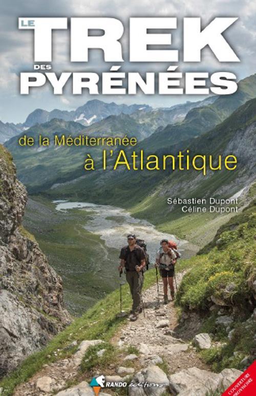TREK DES PYRENEES, MEDITERRANEE A ATLANTIQUE (LE)
