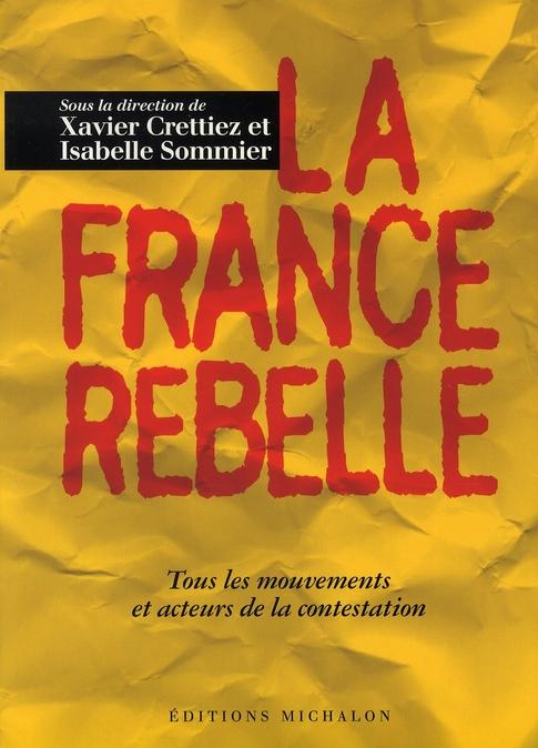 LA FRANCE REBELLE : TOUS LES MOUVEMENTS ET ACTEUR DE LA CONTESTATION
