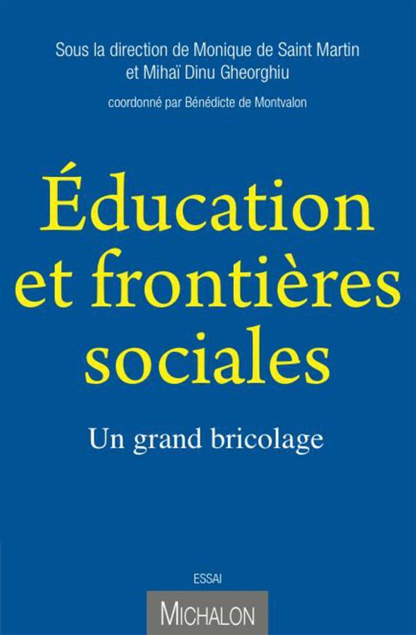 EDUCATION ET FRONTIERES SOCIALES: UN GRAND BRICOLAGE