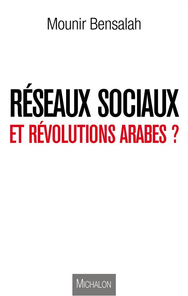 RESEAUX SOCIAUX ET REVOLUTIONS ARABES