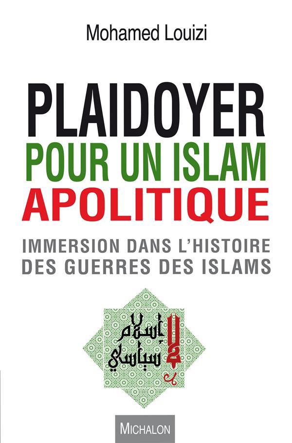 PLAIDOYER POUR UN ISLAM APOLITIQUE