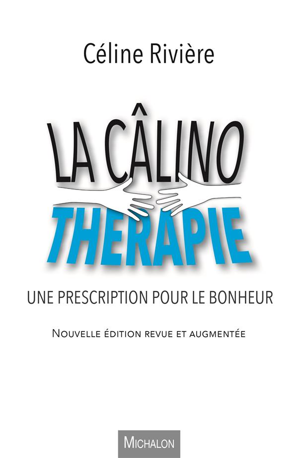 LA CALINOTHERAPIE - UNE PRESCRIPTION POUR LE BONHEUR