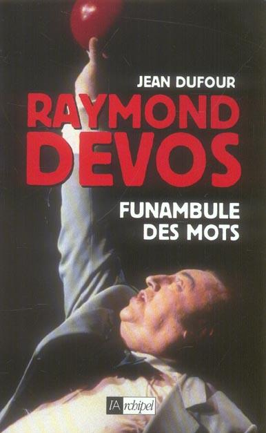 RAYMOND DEVOS, FUNAMBULE DES MOTS
