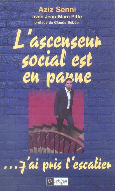 L ASCENSEUR SOCIAL EST EN PANNE... J AI PRIS L ESCALIER
