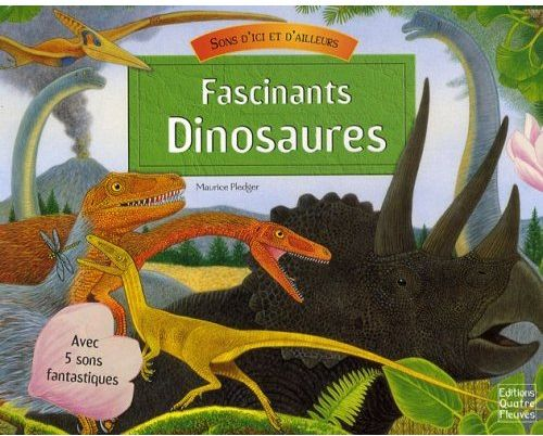 FASCINANTS DINOSAURES