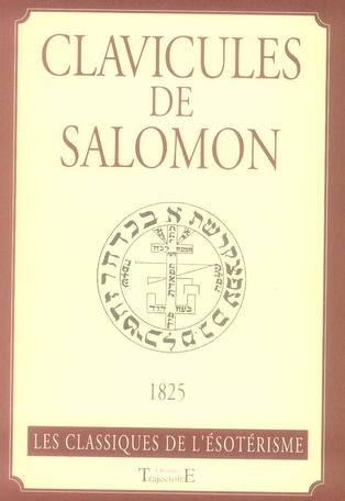 CLAVICULES DE SALOMON : VERITABLE SECRETS DES SECRETS, REVELATION DES OPERATIONS MAGIQUES