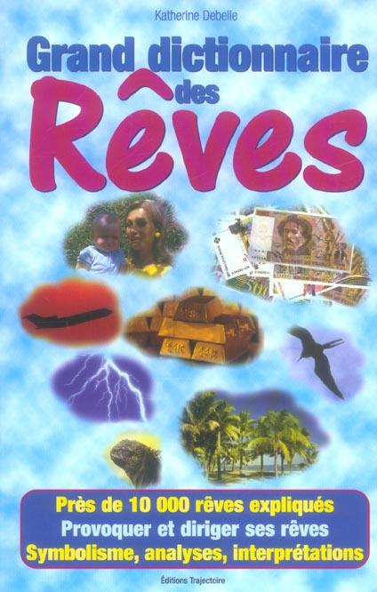 GRAND DICTIONNAIRE DES REVES : 10.000 REVES EXPLIQUES