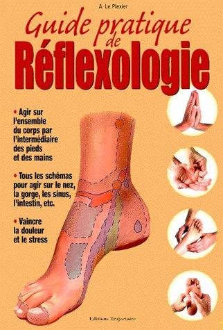 GUIDE PRATIQUE DE REFLEXOLOGIE