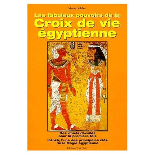 LES FABULEUX POUVOIRS DE LA CROIX DE VIE EGYPTIENNE
