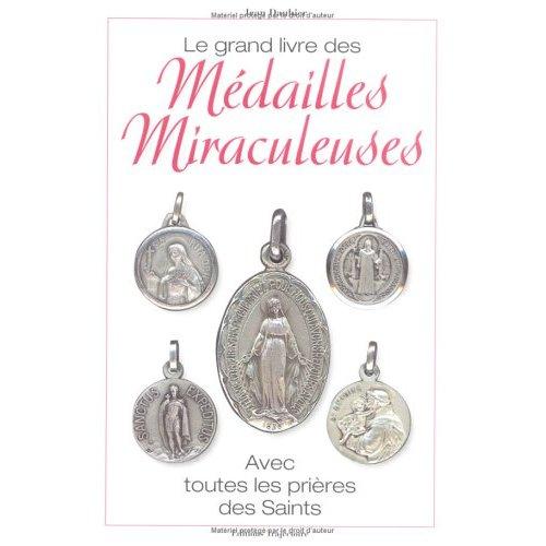 GRAND LIVRE DES MEDAILLES MIRACULEUSES