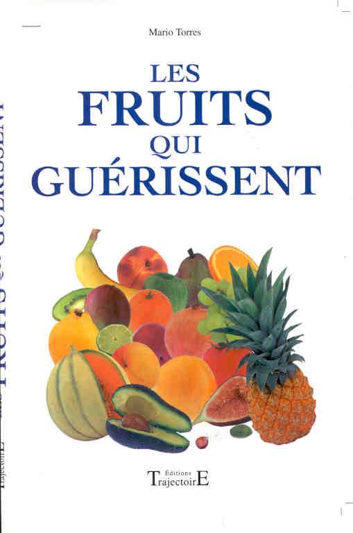 LES FRUITS QUI GUERISSENT