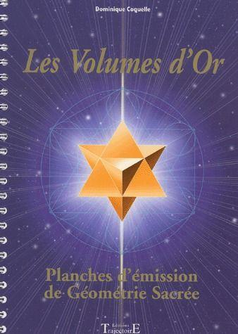 LES VOLUMES D'OR : PLANCHES D'EMISSION DE GEOMETRIE SACREE
