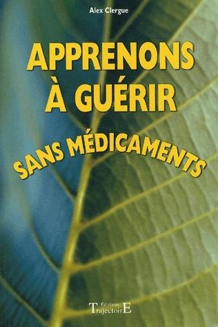 APPRENONS A GUERIR SANS MEDICAMENTS