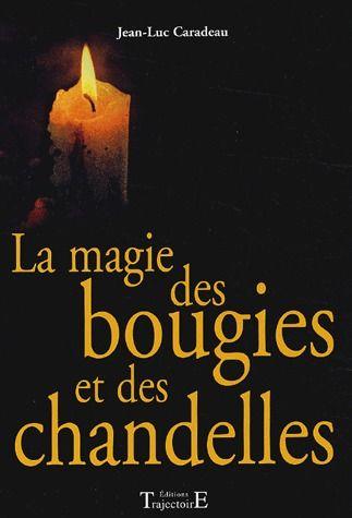 MAGIE DES BOUGIES ET DES CHANDELLES