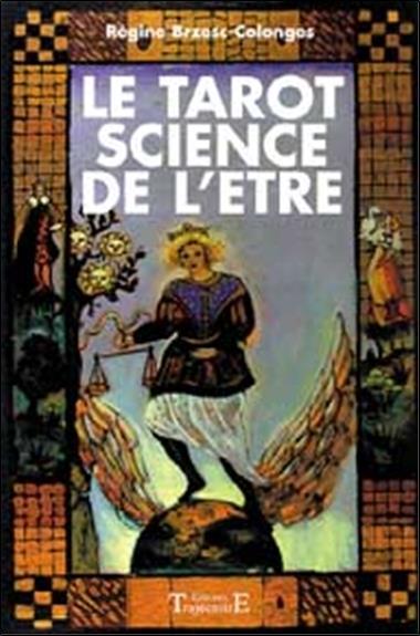 LE TAROT : SCIENCE DE L'ETRE