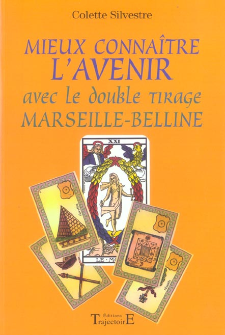 MIEUX CONNAITRE L'AVENIR AVEC LE DOUBLE TIRAGE MARSEILLE-BELLINE