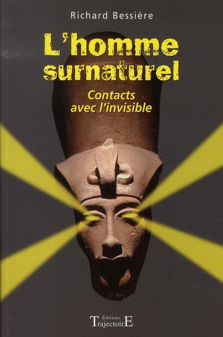 L'HOMME SURNATUREL : CONTACTS AVEC L'INVISIBLE