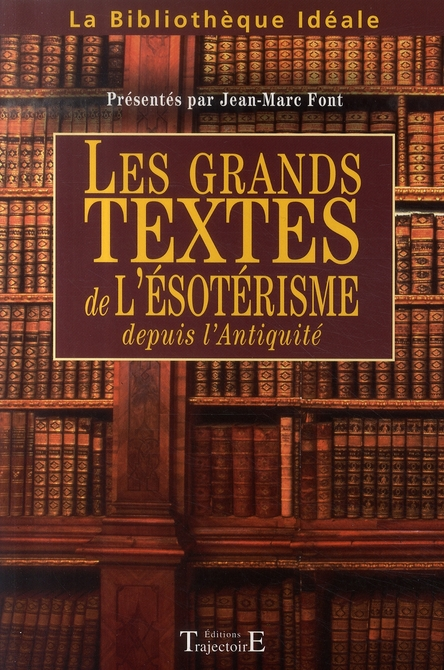 LES GRANDS TEXTES DE L'ESOTERISME DEPUIS L'ANTIQUITE