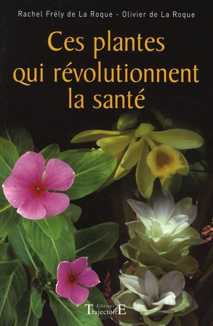 CES PLANTES QUI REVOLUTIONNENT LA SANTE