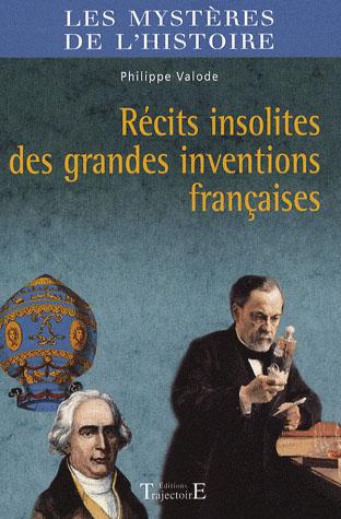 RECITS INSOLITES DES GRANDES INVENTIONS FRANCAISES