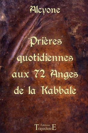 PRIERES QUOTIDIENNES AUX 72 ANGES DE LA KABBALE