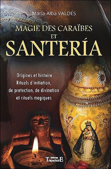 MAGIE DES CARAIBES ET SANTERIA