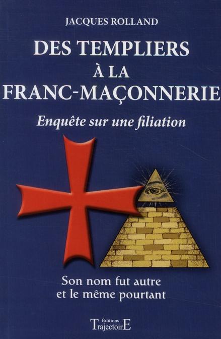 DES TEMPLIERS A LA FRANC-MACONNERIE