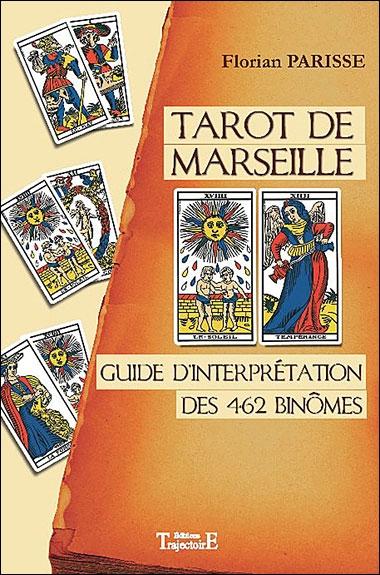 TAROT DE MARSEILLE - GUIDE D'INTERPRETATION DES 462 BINOMES