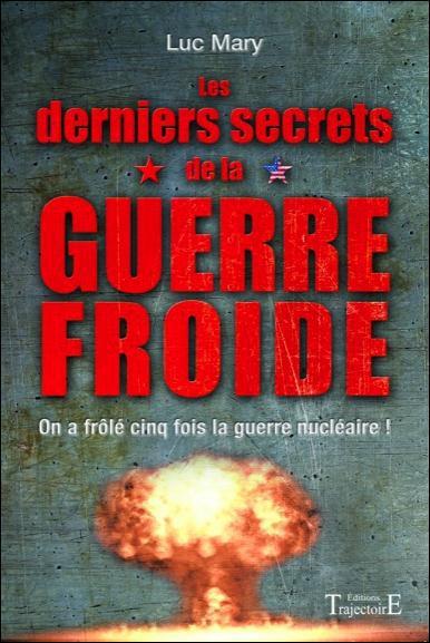 LES DERNIERS SECRETS DE LA GUERRE FROIDE