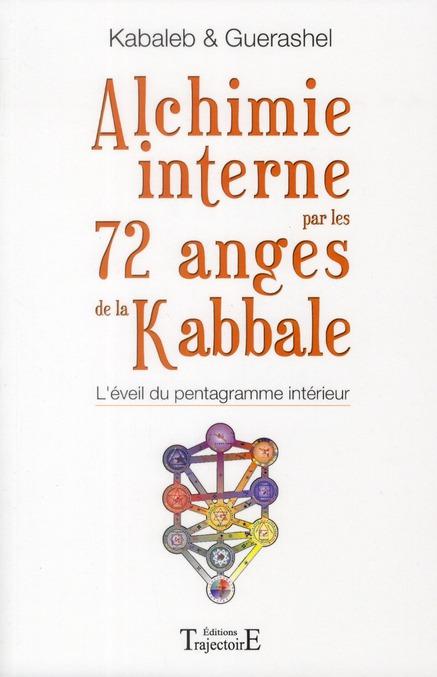 ALCHIMIE INTERNE PAR LES 72 ANGES DE LA KABBALE