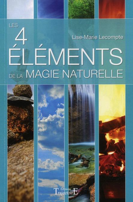 LES 4 ELEMENTS DE LA MAGIE NATURELLE