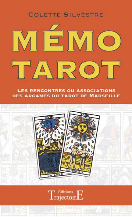 MEMO TAROT - LES RENCONTRES OU ASSOCIATIONS DES ARCANES DU TAROT DE MARSEILLE