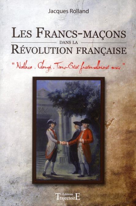LES FRANCS-MACONS DANS LA REVOLUTION FRANCAISE