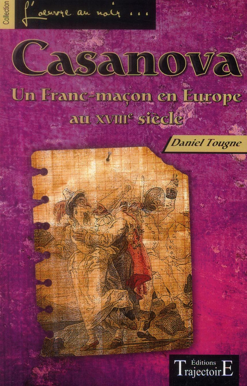 CASANOVA - UN FRANC-MACON EN EUROPE AU XVIIIEME SIECLE