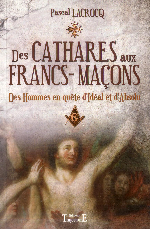 DES CATHARES AUX FRANCS-MACONS