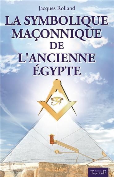 LE SYMBOLISME MACONNIQUE DE L'ANCIENNE EGYPTE