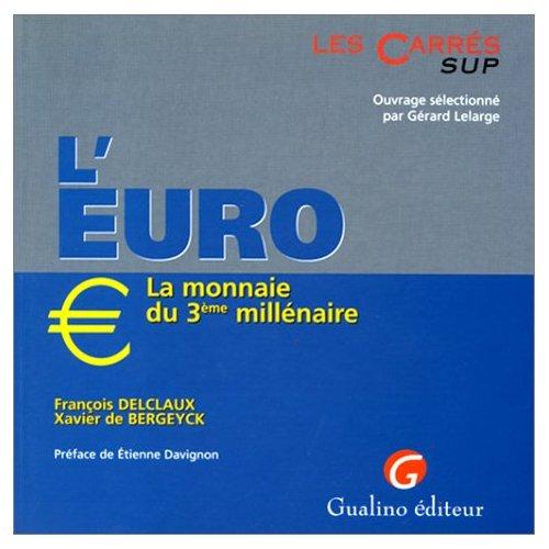 L'EURO, LA MONNAIE DU 3E MILLENAIRE