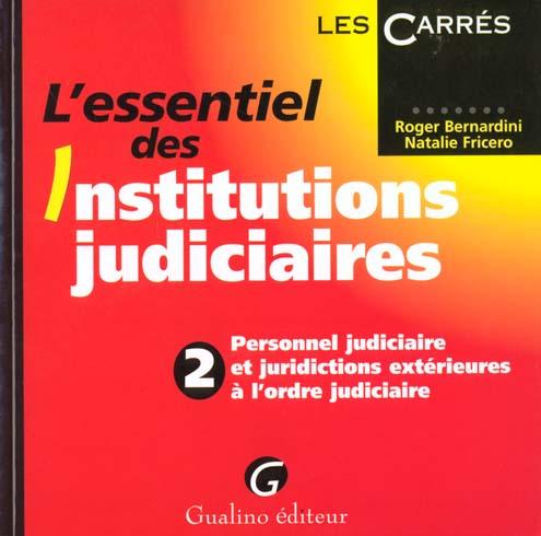 L'ESSENTIEL DES INSTITUTIONS JUDICIAIRES. TOME 2.