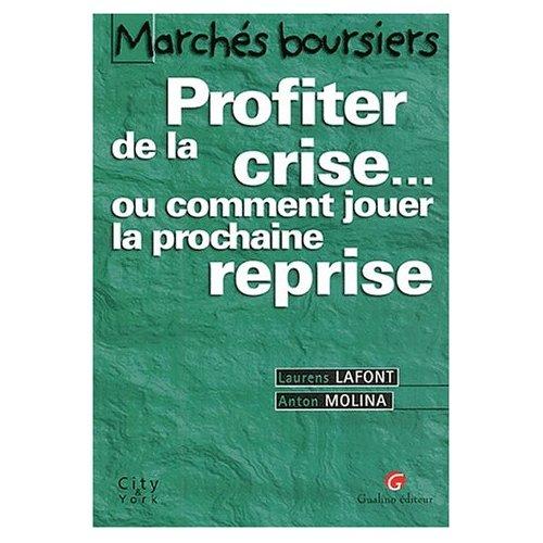 PROFITER DE LA CRISE ... OU COMMENT JOUER LA PROCHAINE REPRISE