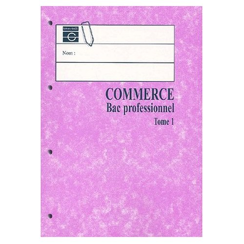 COMMERCE BAC PROFESIONNEL TOME 1